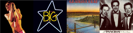 stooges_grateful_dead_big_star_trio_los_panchos