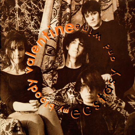 my_bloody_valentine_ecstasy_and_wine