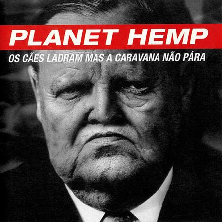 planet_hemp_os_caes_ladram_mas_a_caravana_nao_para