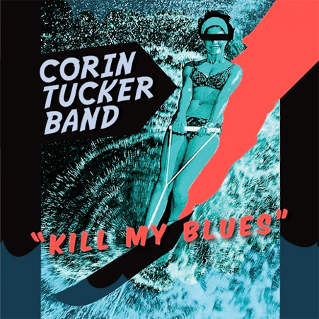 corin tucker band - kill my blues - 2012