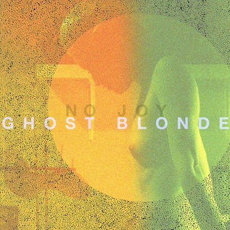 no joy - ghost blonde - 2010