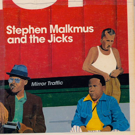 stephen malkmus and the jicks - mirror traffic - 2011